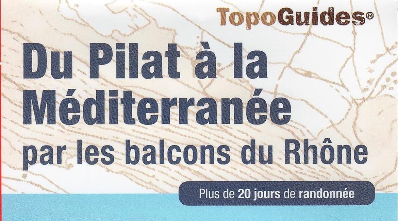 Edition du Topo-Guide® « du Pilat à la Méditerranée par les balcons du Rhône » - GR®42